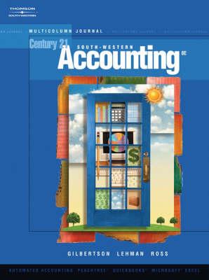 Century 21 Accounting Multicolumn Journal by Mark W. Lehman, Claudia B. Gilbertson, Kenton Ross