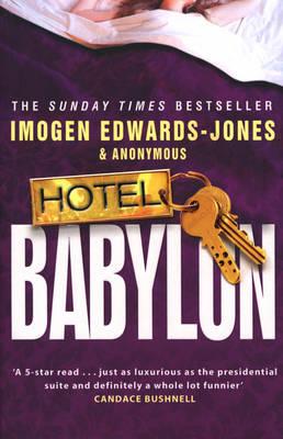 Hotel Babylon by Imogen Edwards-Jones, Anonymous