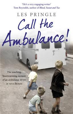 Call the Ambulance! by Les Pringle