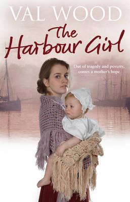 The Harbour Girl by Val Wood