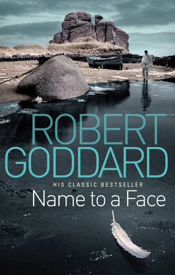 Name to a Face by Robert Goddard