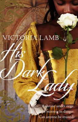 His Dark Lady by Victoria Lamb