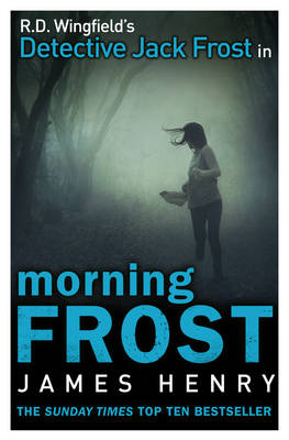 Morning Frost DI Jack Frost Series 3 by James Henry