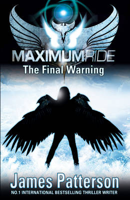 Maximum Ride The Final Warning by James Patterson