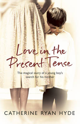 Love in the Present Tense by Catharine Ryan Hyde