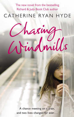 Chasing Windmills by Catherine Ryan Hyde