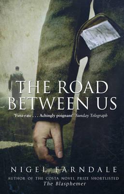 The Road Between Us by Nigel Farndale