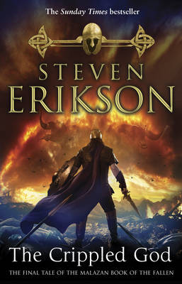 The Crippled God The Malazan Book of the Fallen 10 by Steven Erikson