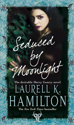 Seduced By Moonlight by Laurell K Hamilton