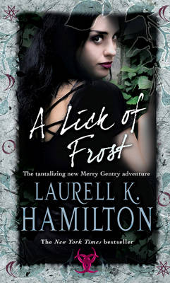A Lick of Frost by Laurell K Hamilton