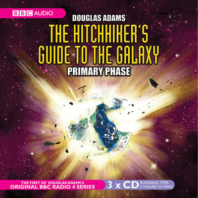 The Hitchhiker's Guide to the Galaxy : Primary Phase by Douglas Adams