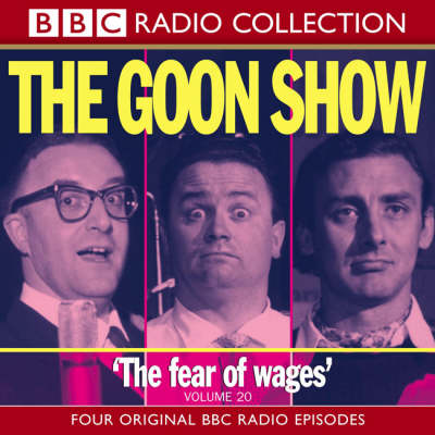 The Goon Show Classics Fear of Wages/The Nadger Plague/The Great British Revolution/The Sahara Desert Salute by Harry Secombe