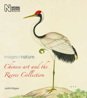 Chinese Art and the Reeves Collection Images of Nature by Judith Magee