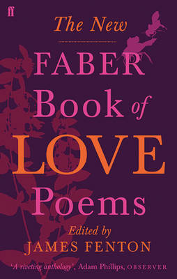 New Faber Book of Love Poems by James Fenton