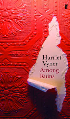 Among Ruins by Harriet Vyner
