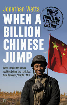 When a Billion Chinese Jump Voices from the Frontline of Climate Change by Jonathan Watts