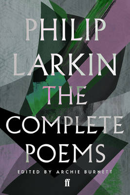 The Complete Poems of Philip Larkin by Philip Larkin