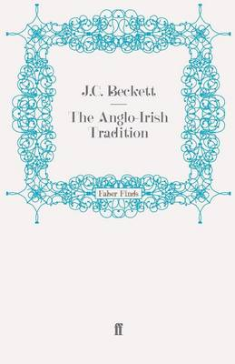 The Anglo-Irish Tradition by J. C. Beckett