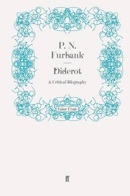 Diderot A Critical Biography by P. N. Furbank