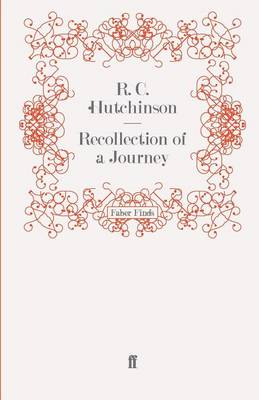 Recollection of a Journey by R. C. Hutchinson