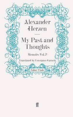 My Past and Thoughts: Memoirs Volume 2 by Constance Garnett, Alexander Herzen