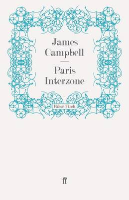 Paris Interzone by James Campbell