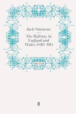 The Railway in England and Wales, 1830-1914 by Jack Simmons
