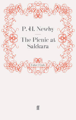 The Picnic at Sakkara by P. H. Newby