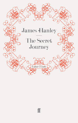 The Secret Journey by James Hanley