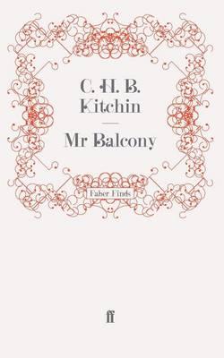 Mr Balcony by C. H. B. Kitchin
