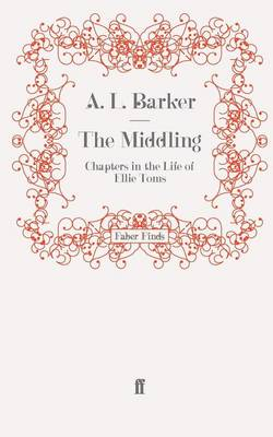 The Middling Chapters in the Life of Ellie Toms by A. L. Barker