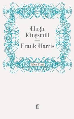 Frank Harris by Hugh Kingsmill