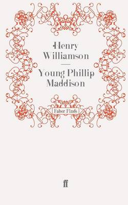 Young Phillip Maddison Phillip Maddison by Henry Williamson