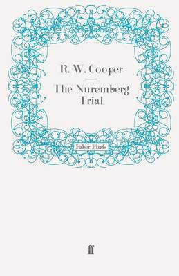 The Nuremberg Trial by R. W. Cooper