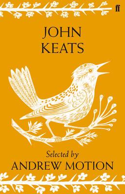 John Keats Selected by Andrew Motion by John Keats