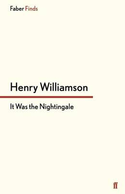 It Was the Nightingale by Henry Williamson