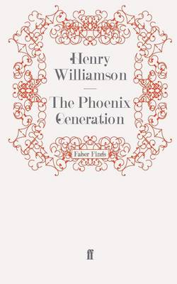 The Phoenix Generation by Henry Williamson