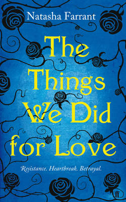 The Things We Did for Love by Natasha Farrant