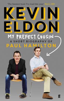 My Prefect Cousin A Short Biography of Paul Hamilton by Kevin Eldon