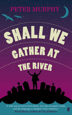 Shall We Gather at the River by Peter Murphy