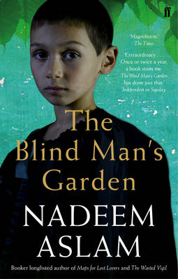 The Blind Man's Garden by Nadeem Aslam