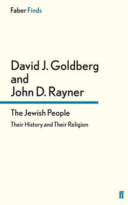 The Jewish People Their History and Their Religion by David J. Goldberg, John D. Rayner