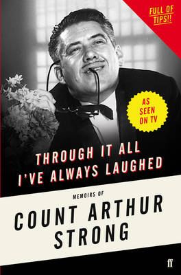 Through it All I've Always Laughed Memoirs of Count Arthur Strong by Count Arthur Strong