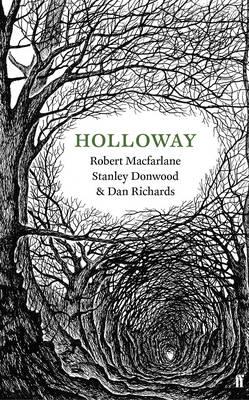 Holloway by Robert Macfarlane, Dan Richards