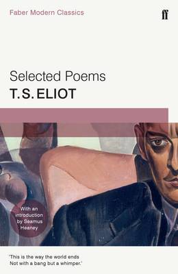 Selected Poems of T. S. Eliot by T. S. Eliot, Seamus Heaney