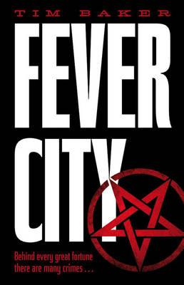 Fever City A Thriller by Tim Baker