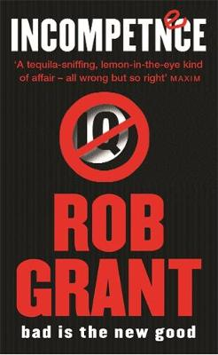 Incompetence by Rob Grant