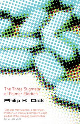 The Three Stigmata of Palmer Eldritch by Philip K Dick