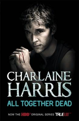 All Together Dead: A True Blood Novel by Charlaine Harris
