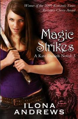 Magic Strikes A Kate Daniels Novel: 3 by Ilona Andrews